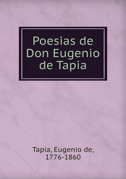 Eugenio de Tapia Poesias de Don Eugenio de Tapia eugenio oneghin