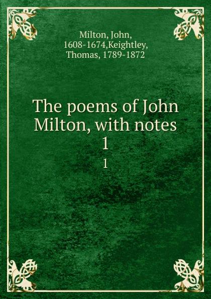 John Milton The poems of John Milton, with notes. 1