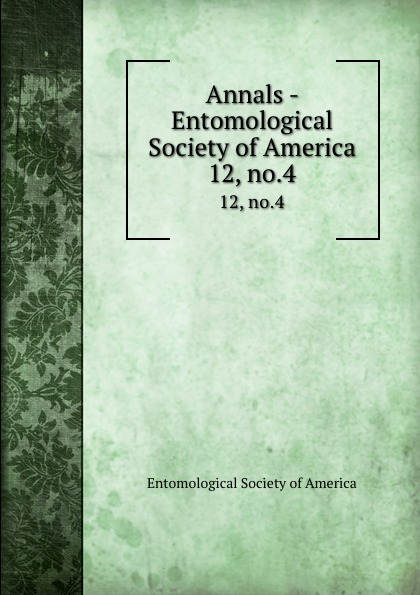 Annals - Entomological Society of America. 12, no.4