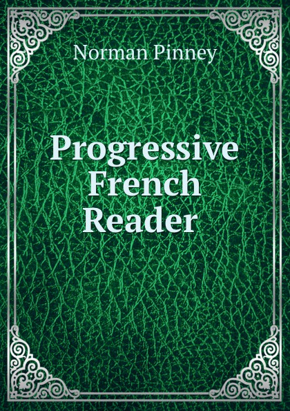 Norman Pinney Progressive French Reader . norman pinney a key to pinney and arnoult s french grammar classic reprint