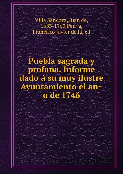 Villa Sanchez Puebla sagrada y profana. Informe dado a su muy ilustre Ayuntamiento el ano de 1746 семена sixty six echeveria secunda puebla 10