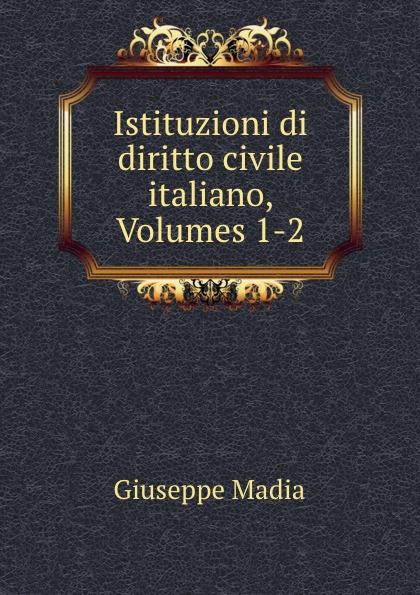 Giuseppe Madia Istituzioni di diritto civile italiano, Volumes 1-2