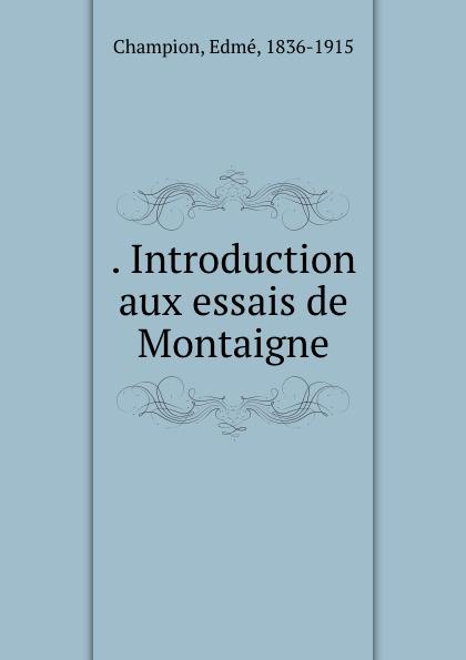 . Introduction aux essais de Montaigne