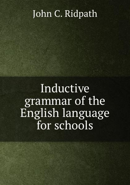 где купить John C. Ridpath Inductive grammar of the English language for schools по лучшей цене