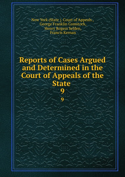 State Court of Appeals Reports of Cases Argued and Determined in the Court of Appeals of the State . 9