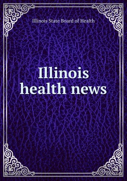 Illinois State Board of Health Illinois health news