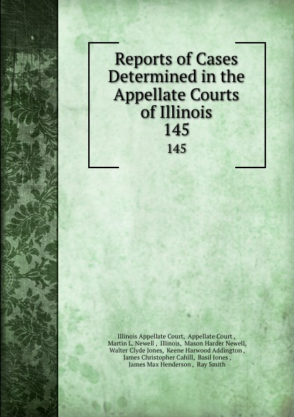 Illinois Appellate Court Reports of Cases Determined in the Appellate Courts of Illinois. 145
