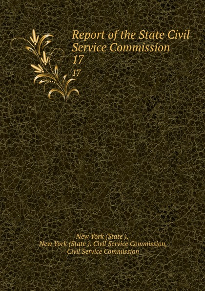 State Report of the State Civil Service Commission. 17