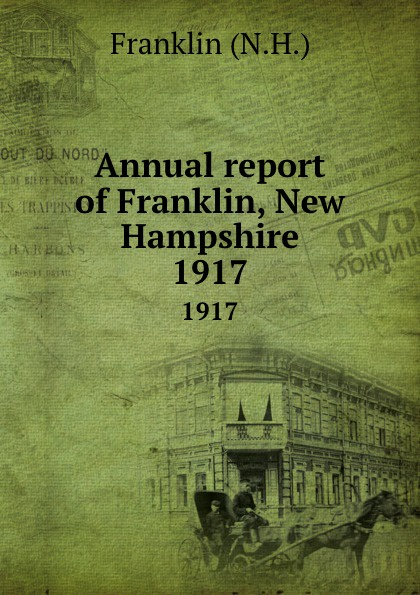 Annual report of Franklin, New Hampshire. 1917