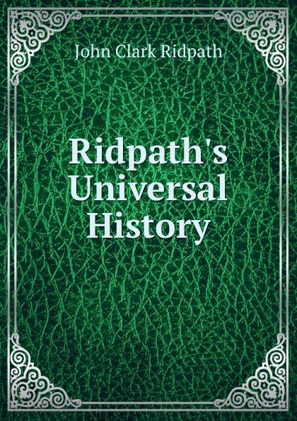 где купить John Clark Ridpath Ridpath.s Universal History по лучшей цене