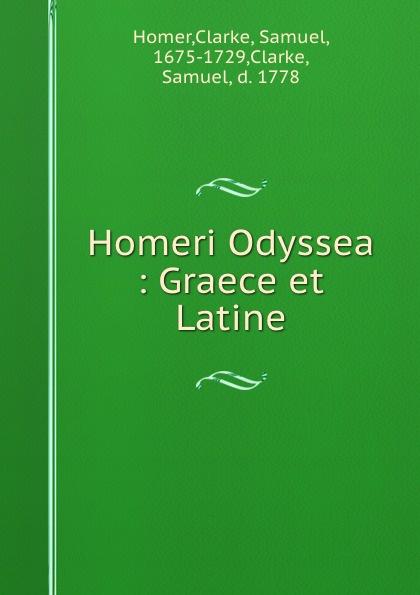 Homer Homeri Odyssea : Graece et Latine homer homer homeri ilias graece et latine vol 2 cum annotationibus classic reprint