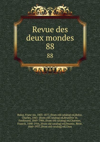 François Buloz Revue des deux mondes. 88 unknown author revue des deux mondes 1889 vol 96 lixe annee troisieme periode classic reprint
