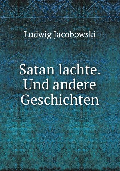 Satan lachte. Und andere Geschichten