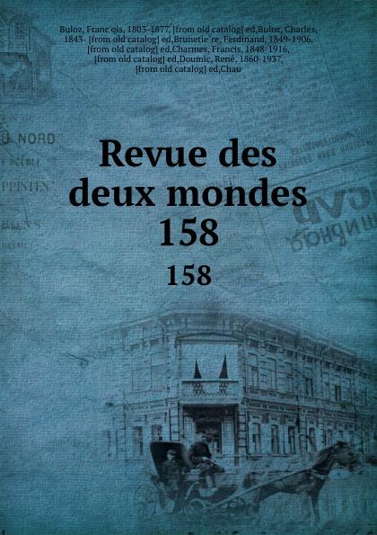 François Buloz Revue des deux mondes. 158 unknown author revue des deux mondes 1889 vol 96 lixe annee troisieme periode classic reprint