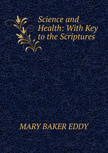 купить Mary Baker Eddy Science and Health: With Key to the Scriptures дешево