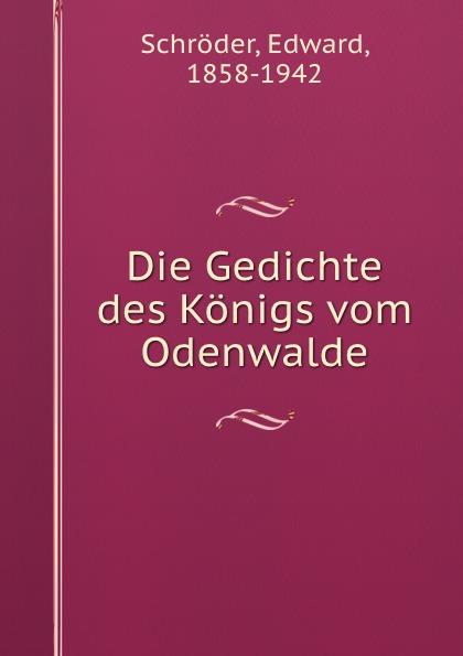 Edward Schröder Die Gedichte des Konigs vom Odenwalde цены