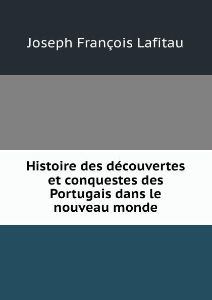 Histoire des decouvertes et conquestes des Portugais dans le nouveau monde