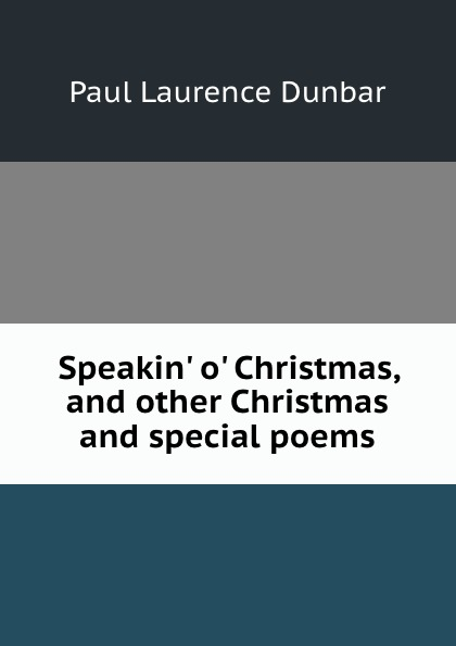 Speakin. o. Christmas, and other Christmas and special poems