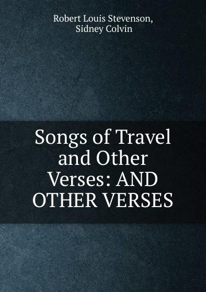 Robert Louis Stevenson Songs of Travel and Other Verses: AND OTHER VERSES. stevenson r l songs of travel and other verses