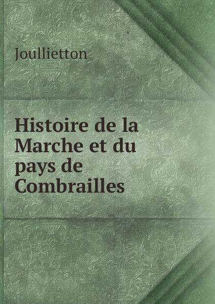 Joullietton Histoire de la Marche et du pays de Combrailles