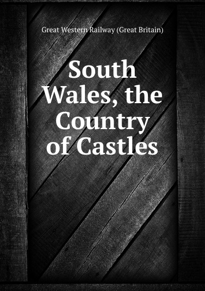 цена на Great Western Railway Great Britain South Wales, the Country of Castles.
