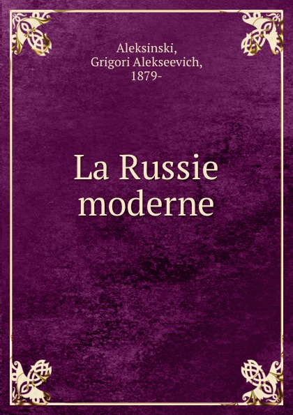 Grigori Alekseevich Aleksinski La Russie moderne