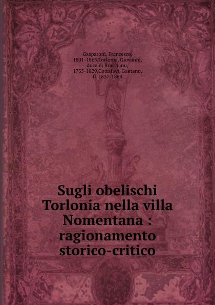 Sugli obelischi Torlonia nella villa Nomentana : ragionamento storico-critico