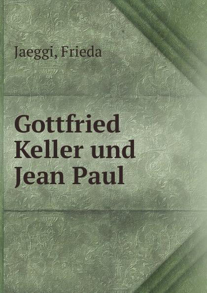 Фото - Frieda Jaeggi Gottfried Keller und Jean Paul jean paul gaultier le male