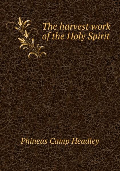 P. C. Headley The harvest work of the Holy Spirit