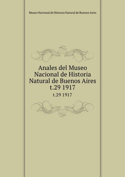 Anales del Museo Nacional de Historia Natural de Buenos Aires. t.29 1917 museo nacional de buenos aires anales del museo nacional de buenos aires ser 3 t 5 1905