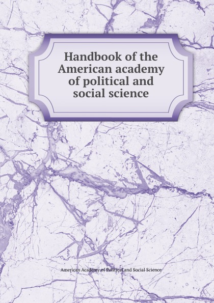 Handbook of the American academy of political and social science american electricians handbook
