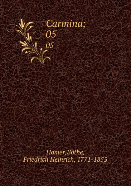 Bothe Homer Carmina;. 05