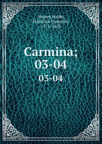 Bothe Homer Carmina;. 03-04
