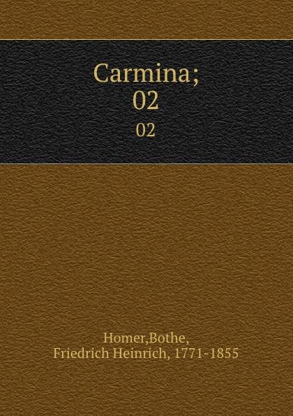 Bothe Homer Carmina;. 02