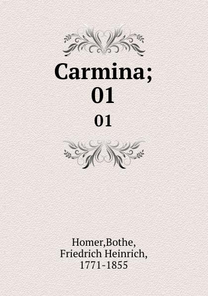 Bothe Homer Carmina;. 01