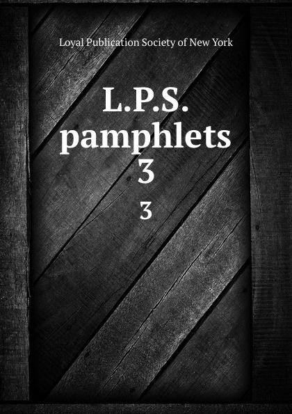 L.P.S. pamphlets. 3