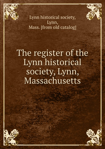 The register of the Lynn historical society, Lynn, Massachusetts lynn leslie the other amanda