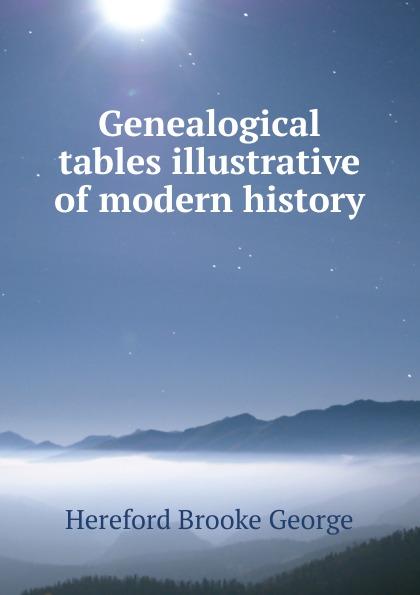 Hereford Brooke George Genealogical tables illustrative of modern history george hereford brooke battles of english history