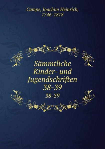Sammtliche Kinder- und Jugendschriften. 38-39