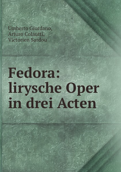 Umberto Giordano Fedora: lirysche Oper in drei Acten giordano fedora abbado