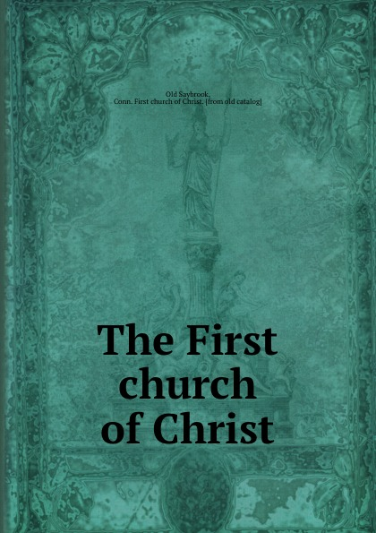 The First church of Christ