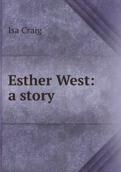Esther West: a story
