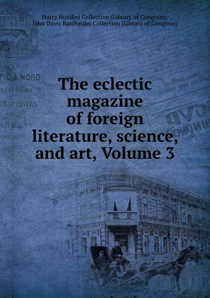 Фото - Library of Congress The eclectic magazine of foreign literature, science, and art, Volume 3 проводной и dect телефон foreign products vtech ds6671 3