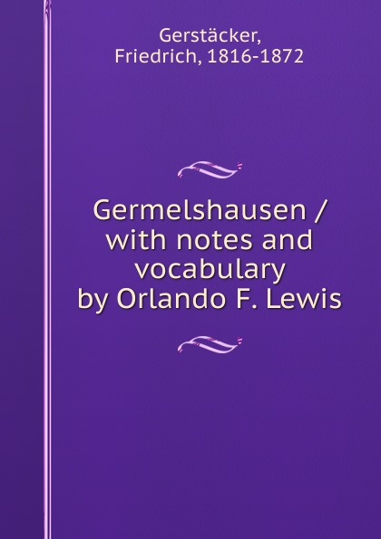 Germelshausen / with notes and vocabulary by Orlando F. Lewis