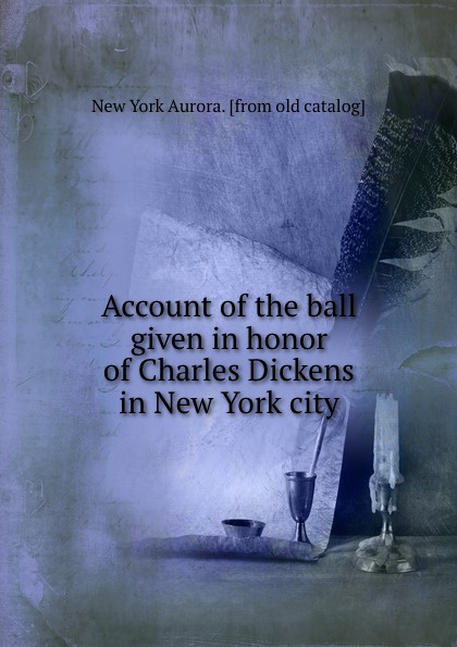 Account of the ball given in honor of Charles Dickens in New York city худи print bar magic ia vocaloid
