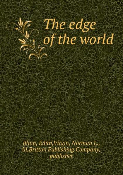 Edith Blinn The edge of the world