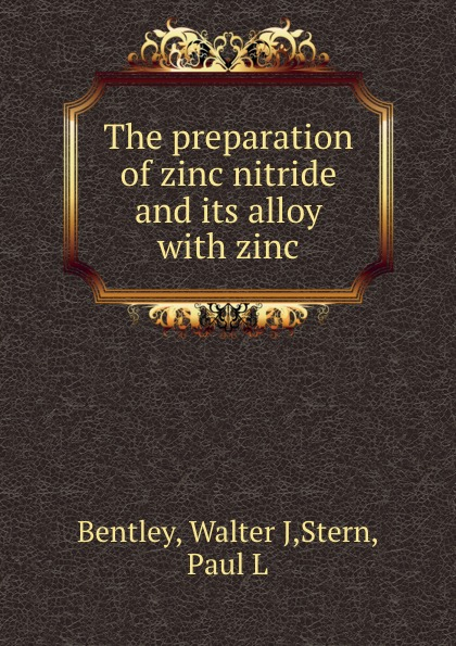Walter J. Bentley The preparation of zinc nitride and its alloy with zinc slydll creative zinc alloy fork and spoon set