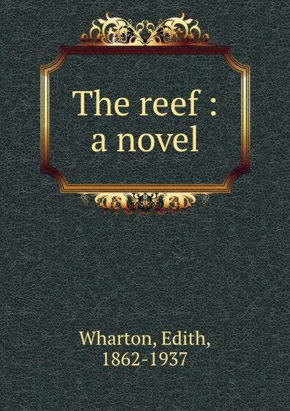Edith Wharton The reef : a novel