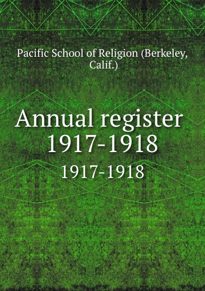Berkeley Annual register . 1917-1918
