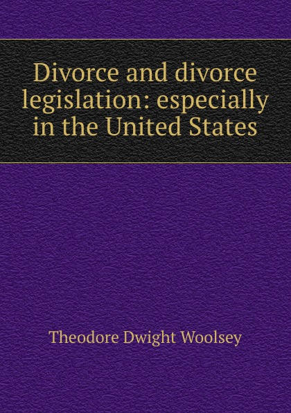 Divorce and divorce legislation: especially in the United States